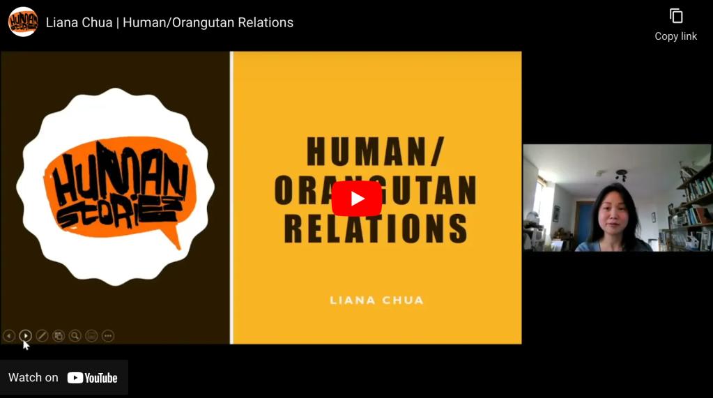 Screenshot of a YouTube video on Human Orangutan Relations, featuring Dr. Liana Chua.